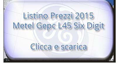 Listino Prezzi Metel Gepc L45 Six Digit